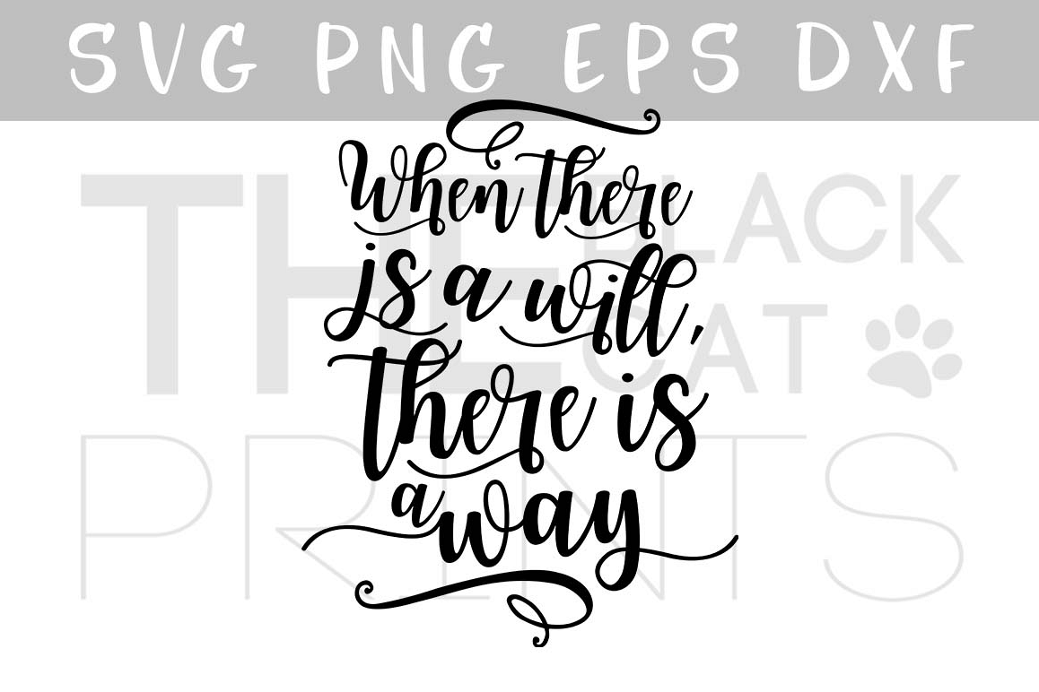 Inspirational quote SVG PNG EPS DXF When there is a will there is a way SVG example image 1