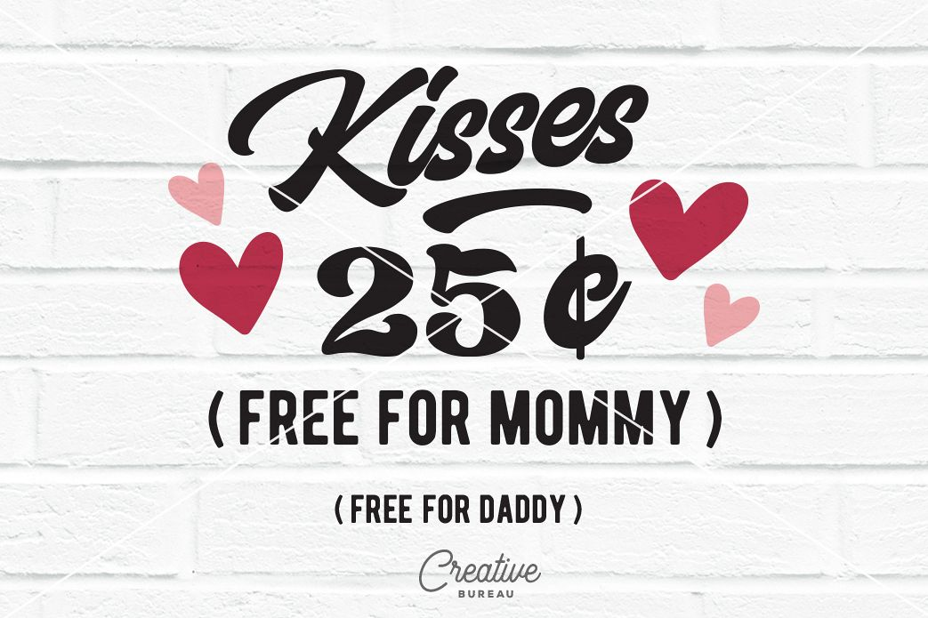 Kisses 25 Cents Svg Dxf Valentine Svg Free Kisses Svg