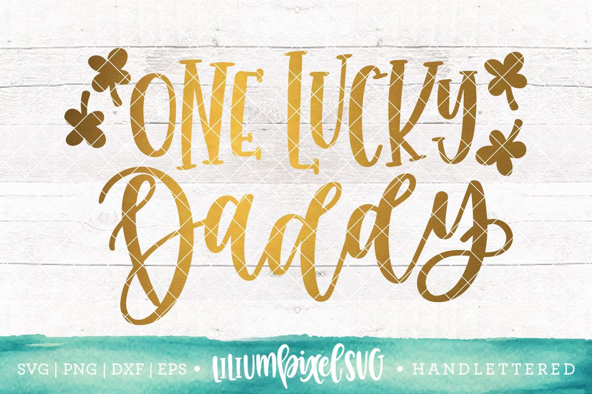 One Lucky Daddy / SVG PNG DXF EPS file example image 1