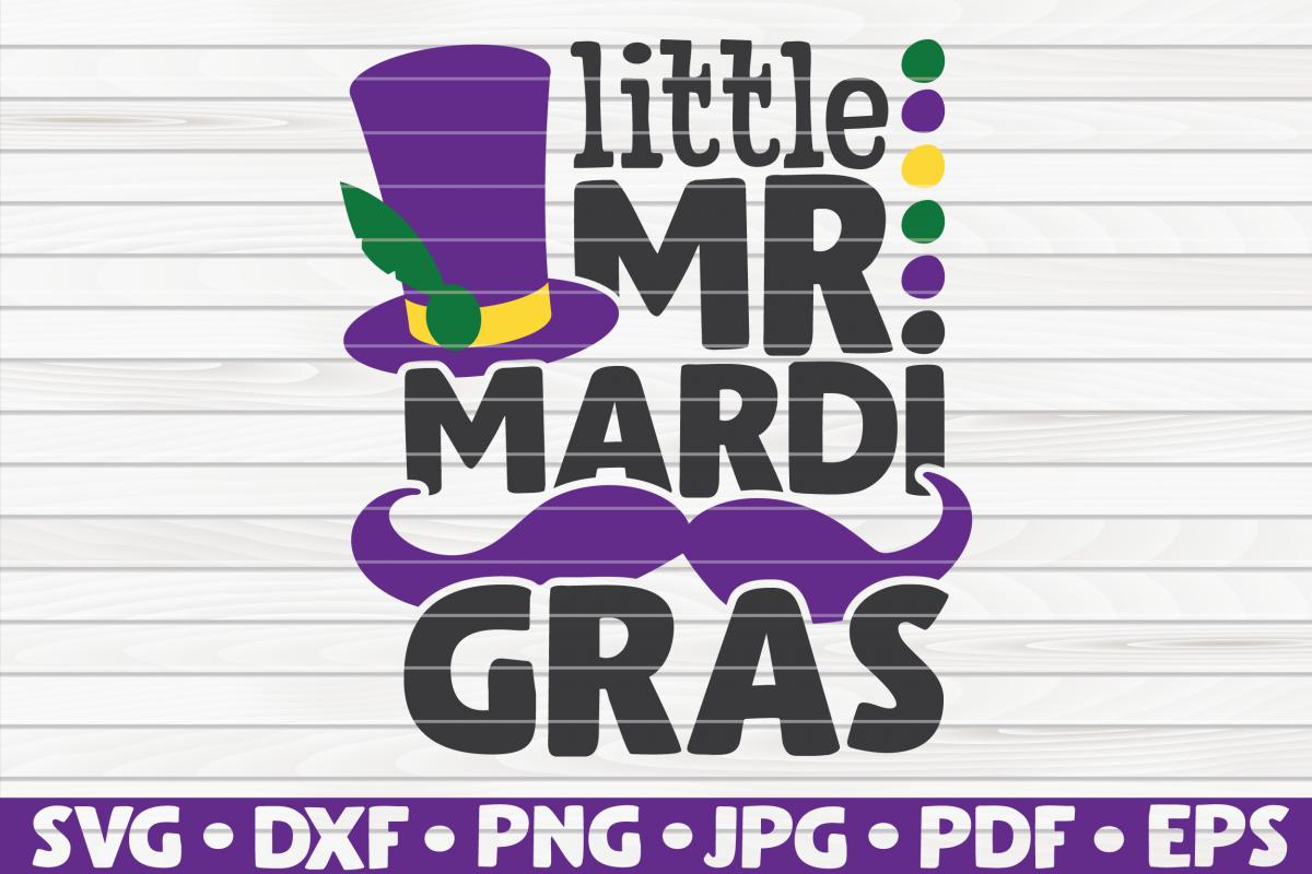 Little Mister Mardi Gras  Mardi Gras saying   SVG   cut file example image 1