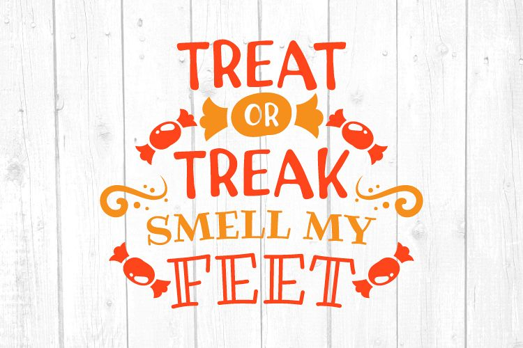 Treat or Treak Smell my Feet Svg, Halloween Svg example image 1