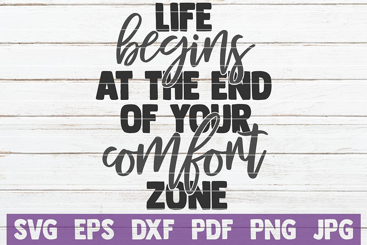 Life Begins At The End Of Your Comfort Zone SVG Cut File example image 1
