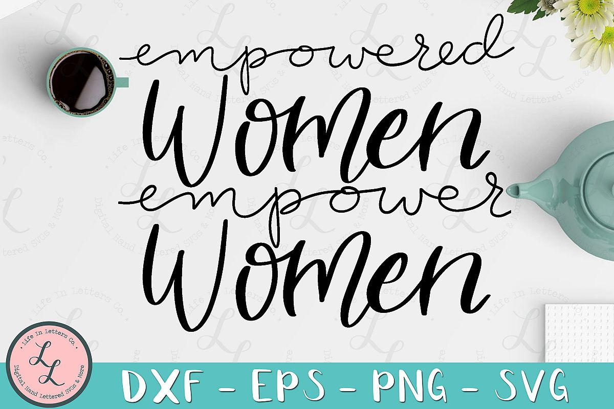 Empowered Women Empower Women- Cut File, SVG, PNG, EPS, DXF example image 1