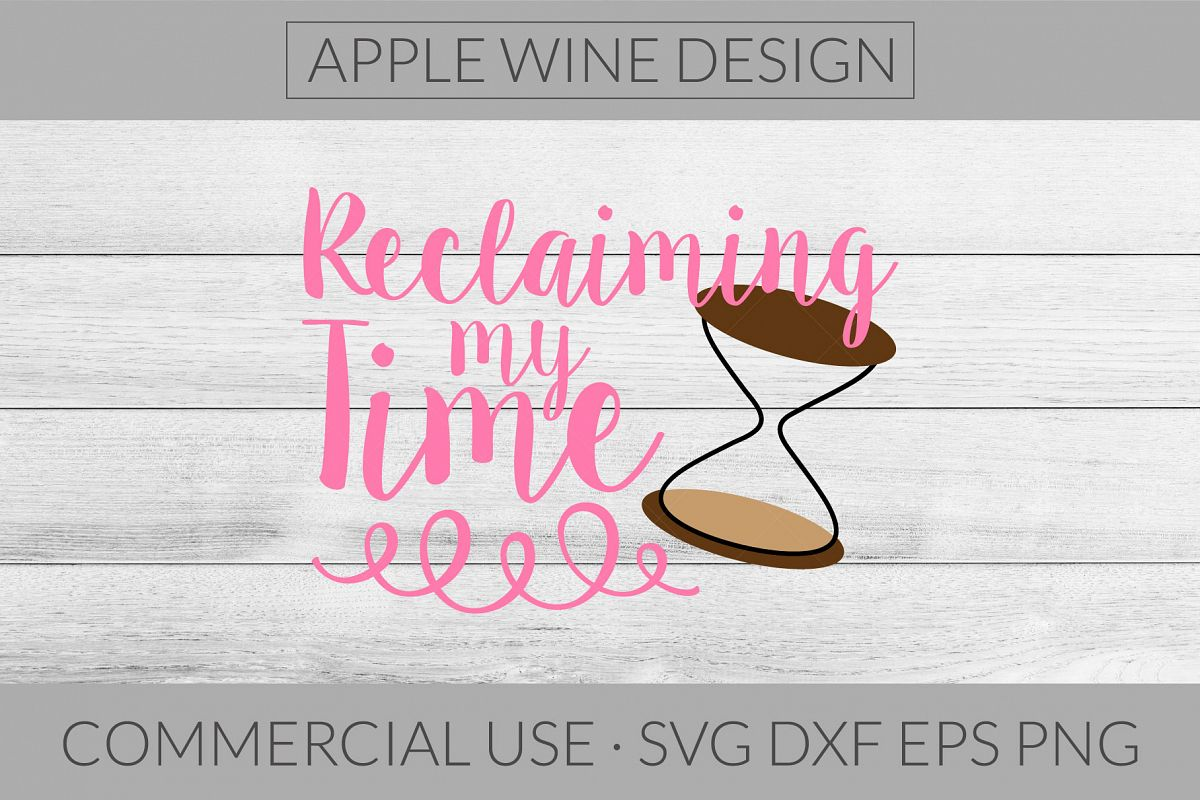 Reclaiming My Time SVG DXF PNG EPS Cutting File example image 1