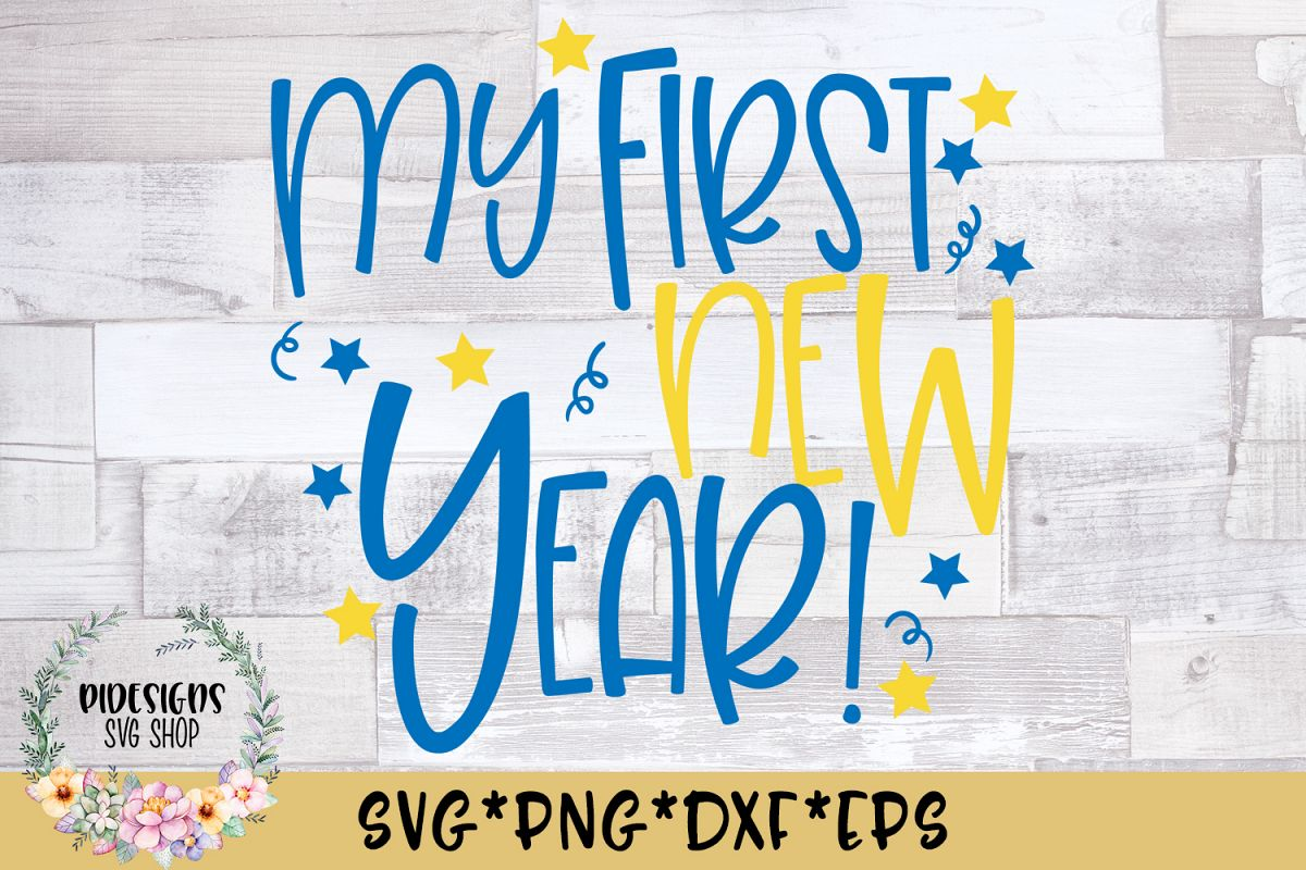 My First New Year SVG Cut File example image 1