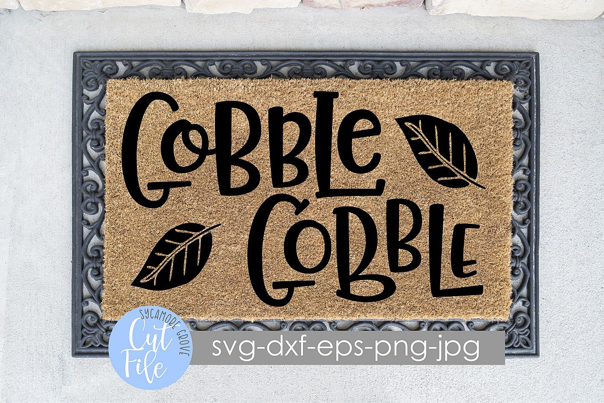 Gobble Gobble| Thanksgiving Doormat | SVG Cut File example image 1