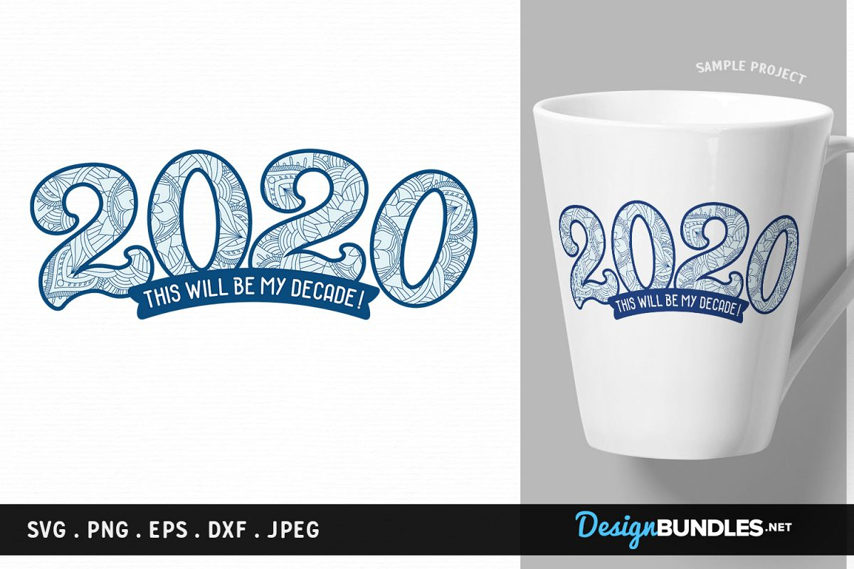 2020 - This will be my decade! - new year svg, printable example image 1