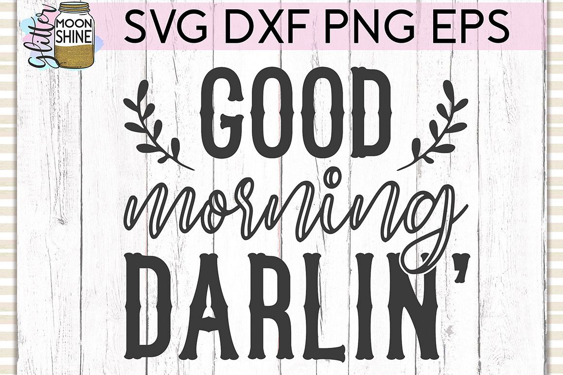 Good Morning Darlin' SVG DXF PNG EPS Cutting Files example image 1