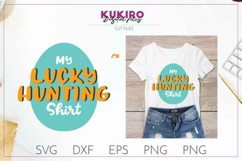 My lucky hunting shirt - EASTER cut file SVG DXF EPS PNG JPG example image 1