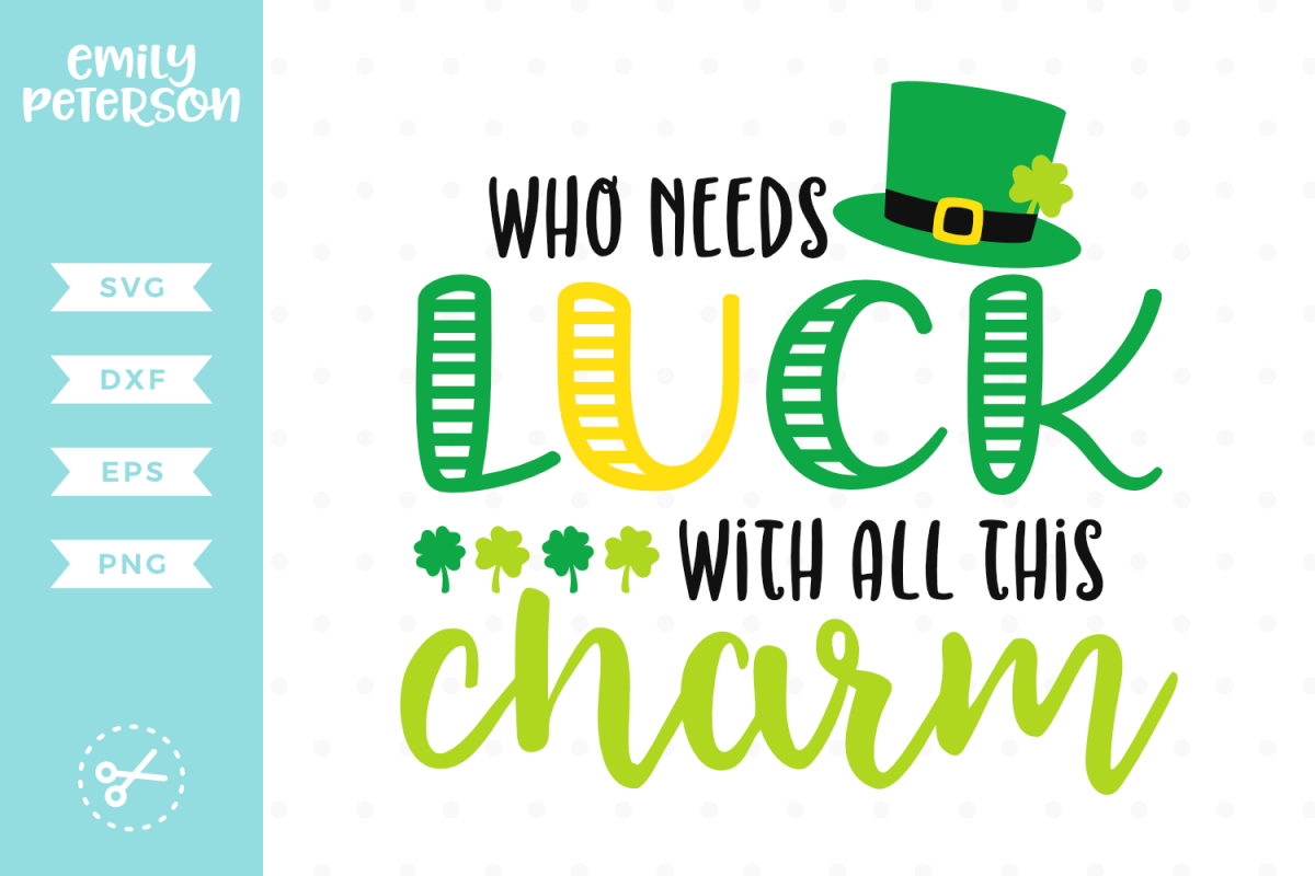 Who Needs Luck With All This Charm SVG DXF EPS PNG example image 1