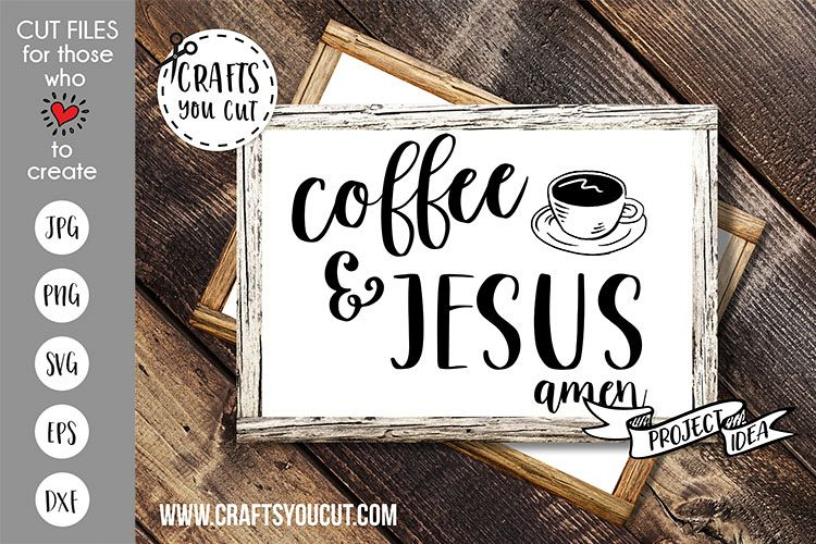Coffee & Jesus - A Coffee/Christian SVG Cut File example image 1