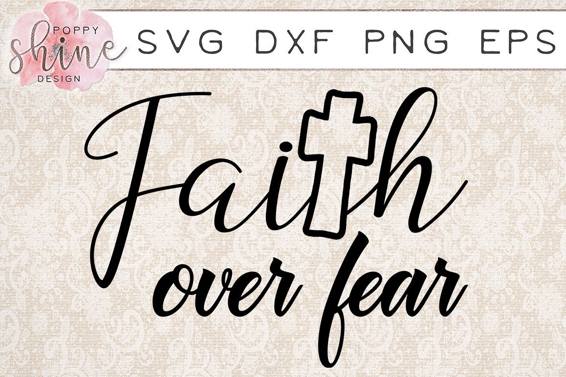 Faith Over Fear SVG PNG EPS DXF Cutting Files example image 1
