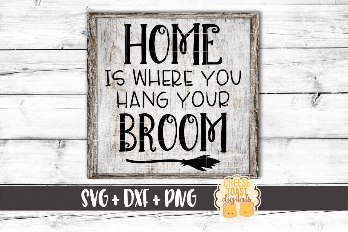 Home Is Where You Hang Your Broom - Halloween SVG PNG DXF example image 1