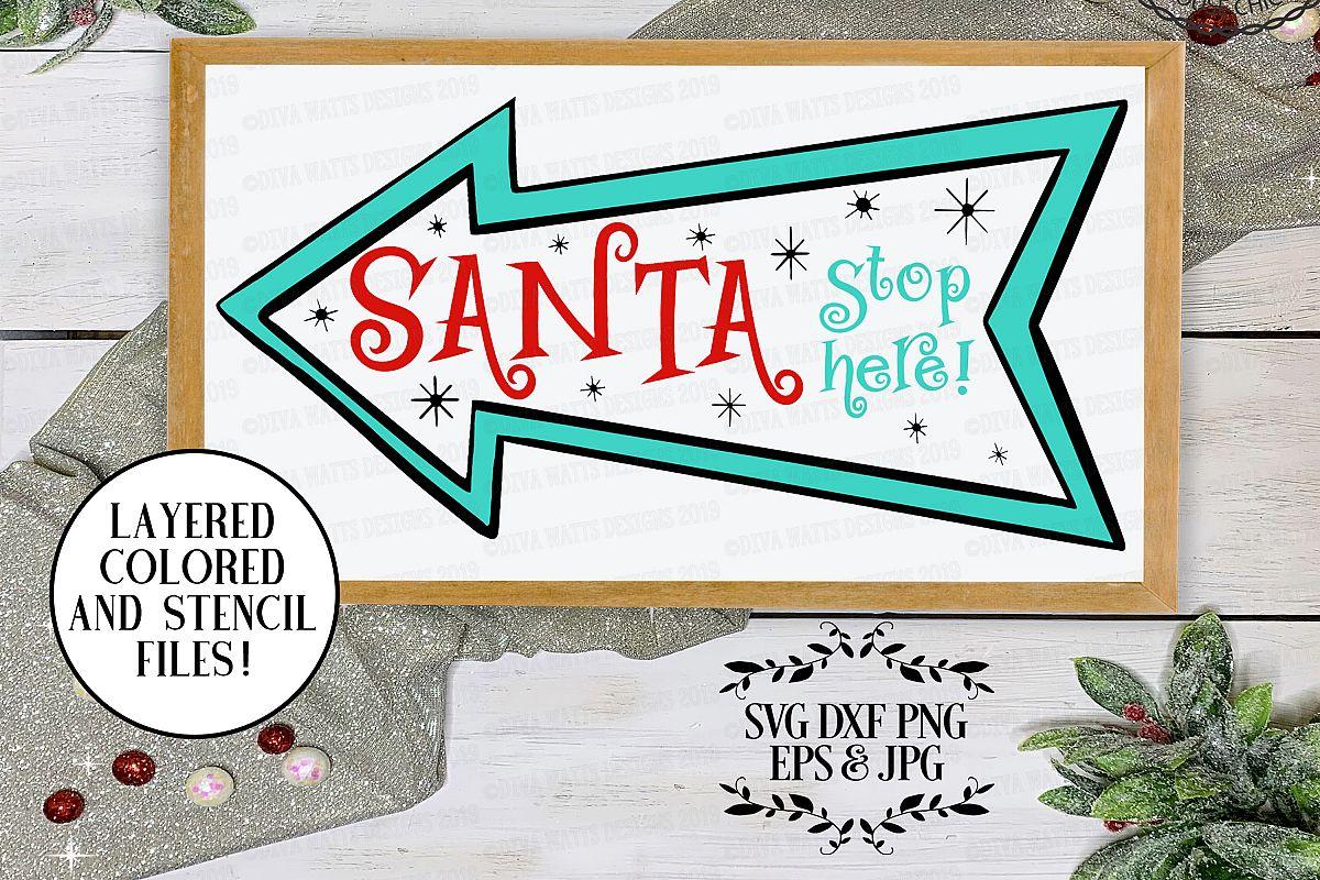 Santa Stop Here Retro Vintage Cutting File example image 1