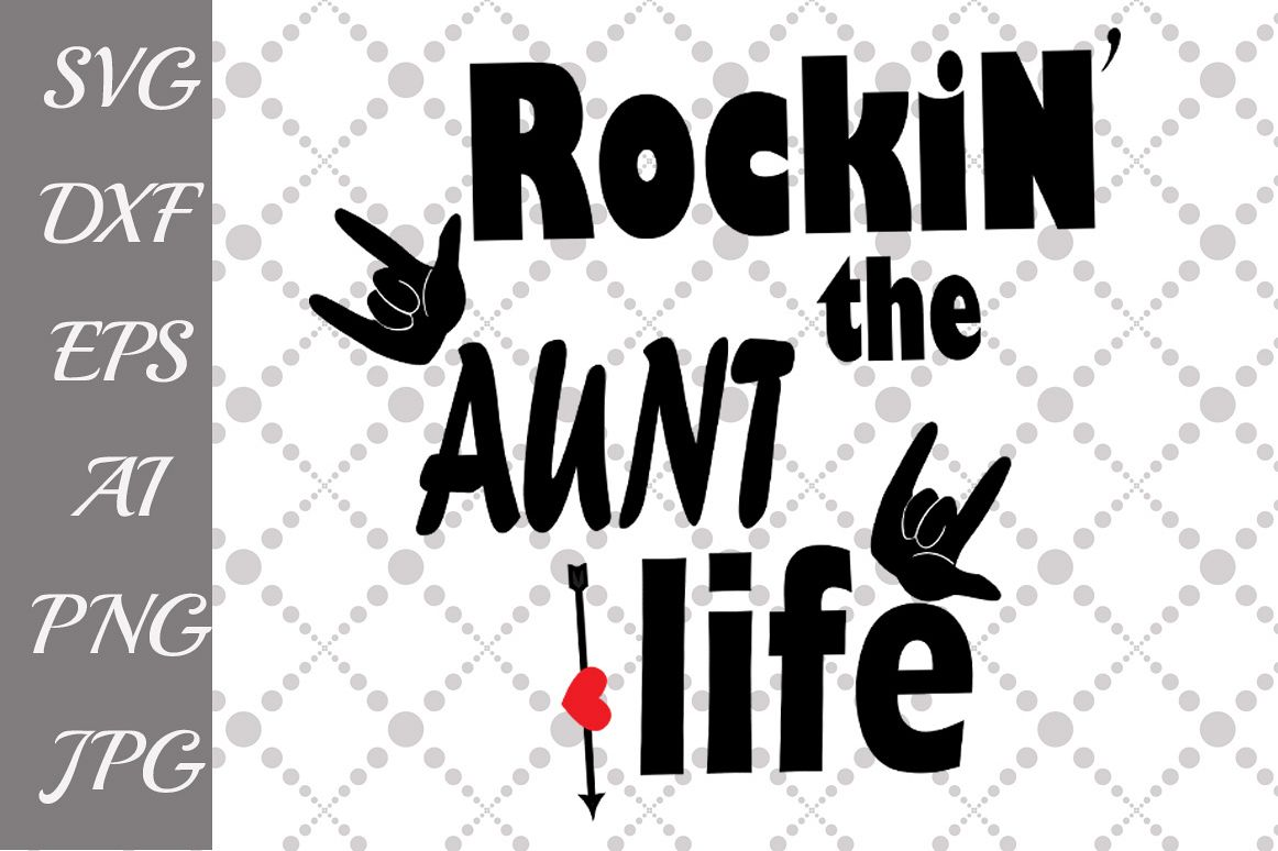 Rockin' the Aunt Life Svg example image 1