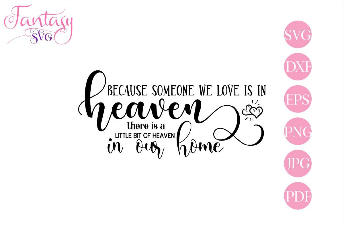 874+ Because Someone I Love Is In Heaven Svg by CalaDesign