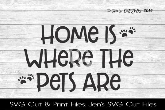 Home Is Where The Pets Are SVG Cut File example image 1