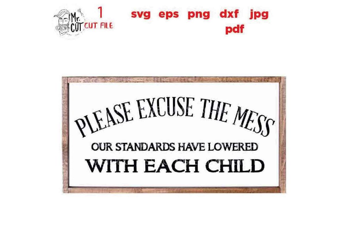Please Excuse the Mess SVG Welcome Sign SVG, DXF, jpg mirror example image 1