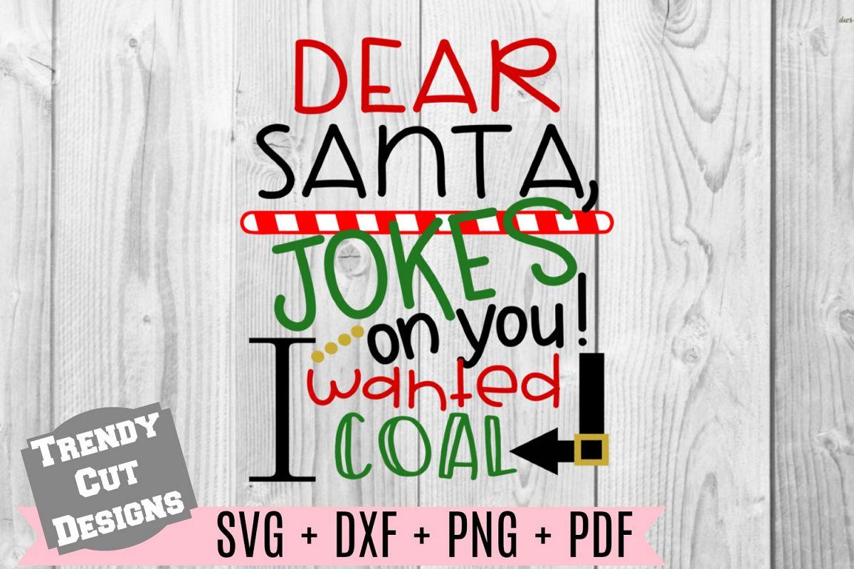 Dear Santa Jokes on you I wanted Coal SVG example image 1