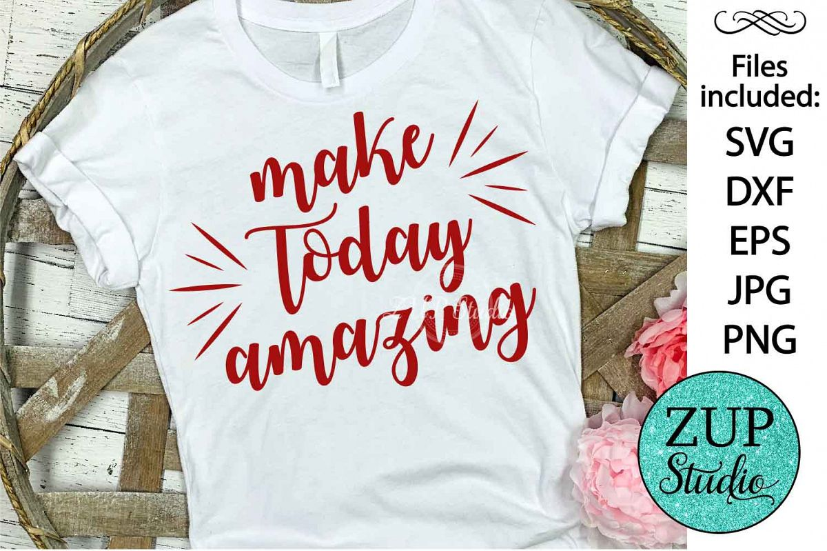 Make today amazing Digital Cutting files file 77 example image 1