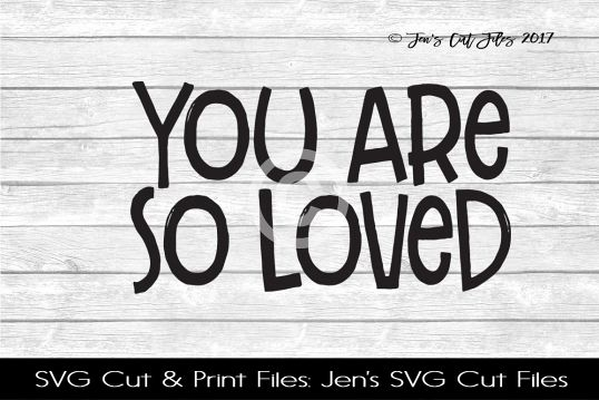 You Are So Loved SVG Cut File example image 1