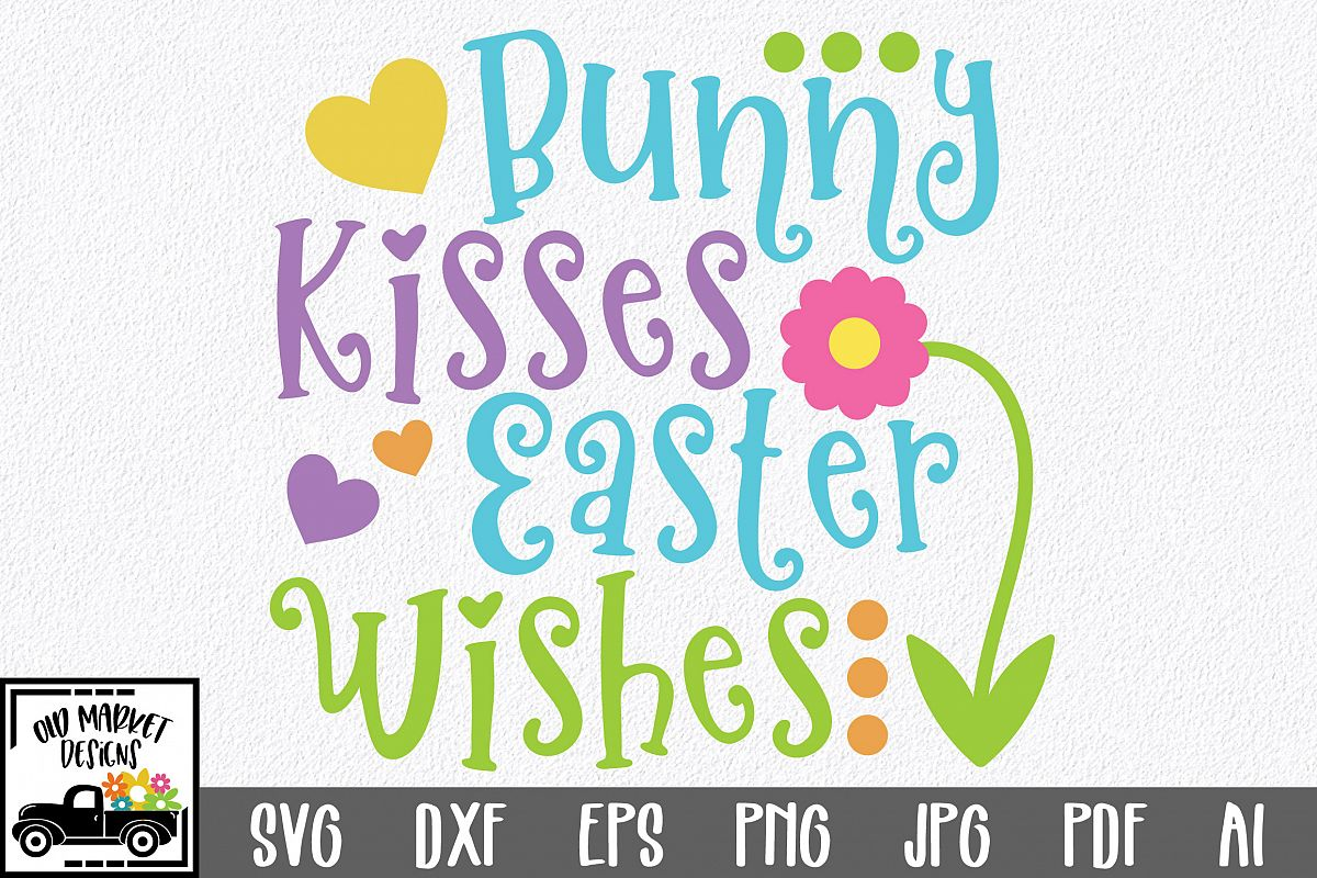 Easter SVG Cut File - Bunny Kisses Easter Wishes SVG DXF EPS example image 1