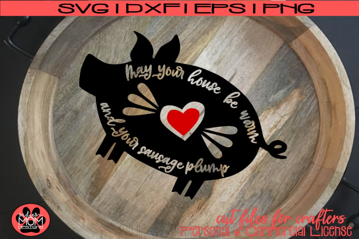 Pig Blessing - May Your House be Warm and Your Sausage Plump example image 1