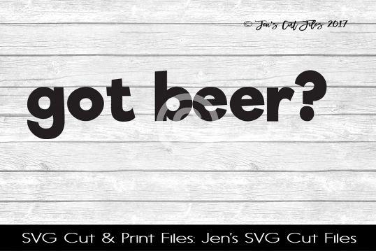 Got Beer SVG Cut File example image 1