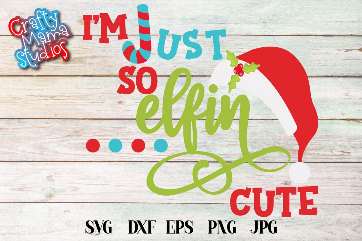 So Elfin Cute, SVG Elf SVG, Baby's First Christmas SVG example image 1