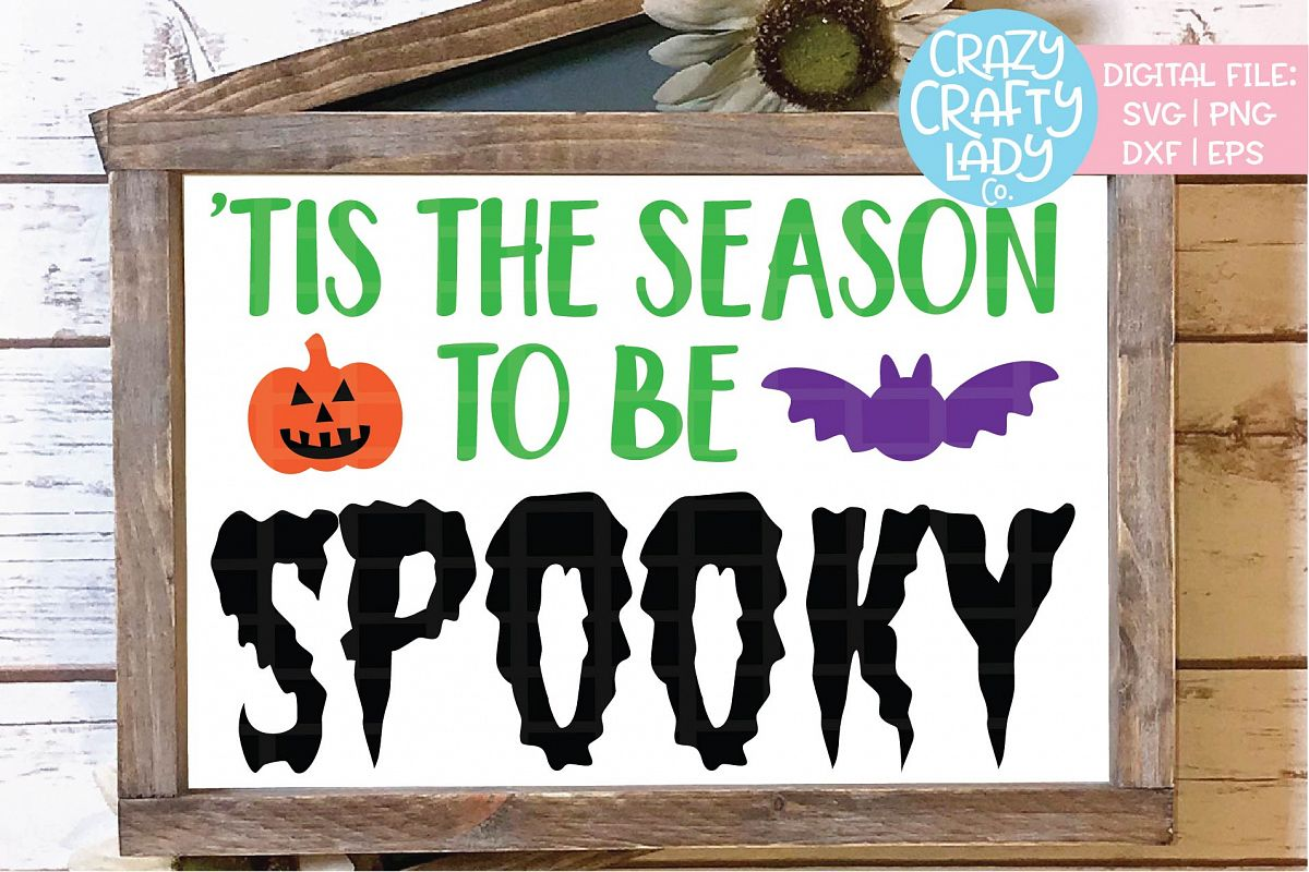 Tis the Season to Be Spooky SVG DXF EPS PNG Cut File example image 1