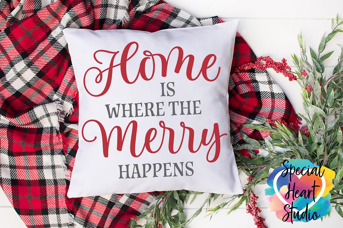 Home Is Where The Merry Happens - A Christmas SVG Cut File example image 1