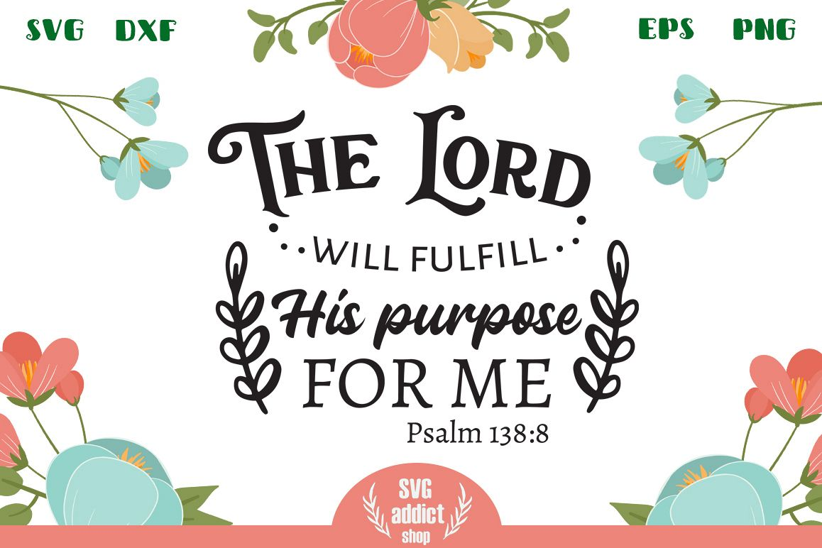 The Lord Will Fulfill His Purpose For Me SVG Cut File example image 1