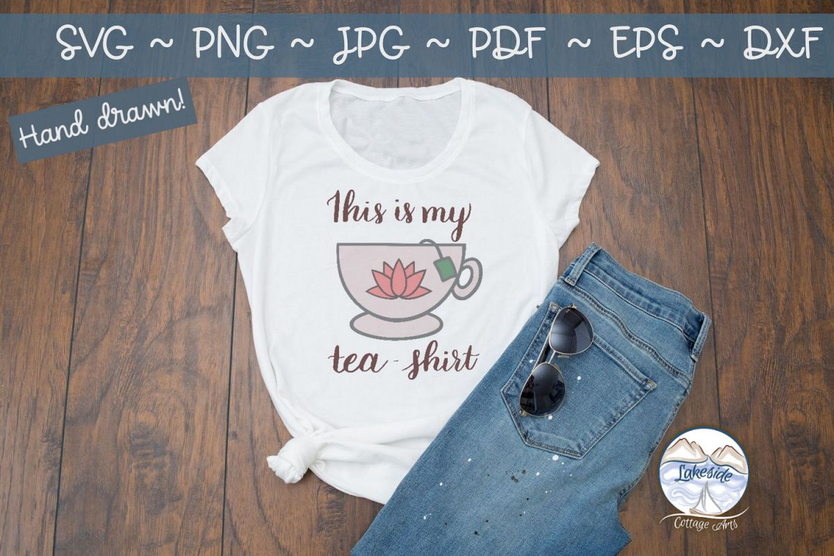 This is my Tea Shirt- Tea svg dxf example image 1