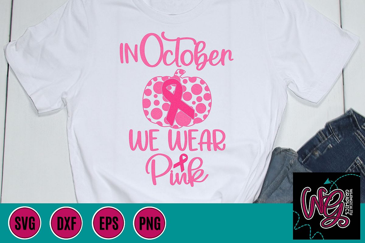 In October We Wear Pink Breast Cancer SVG, DXF, PNG, EPS example image 1