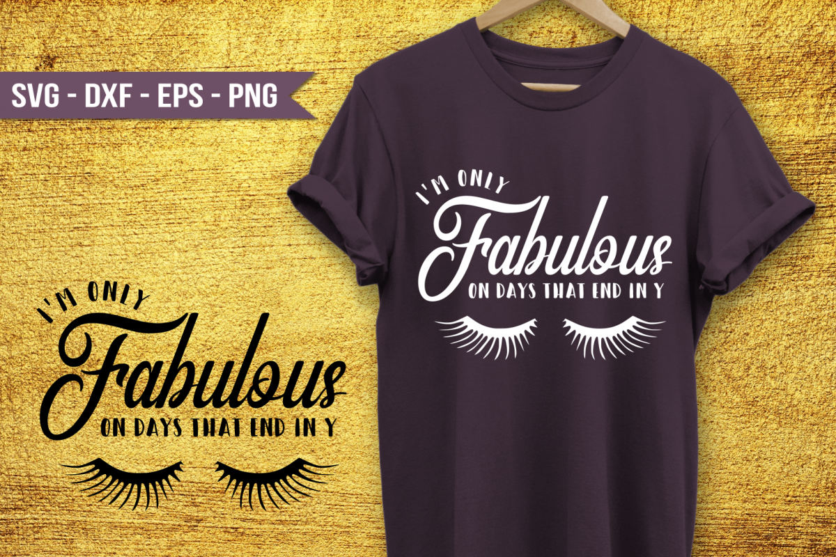 Im only fabulous on days that end in Y SVG example image 1