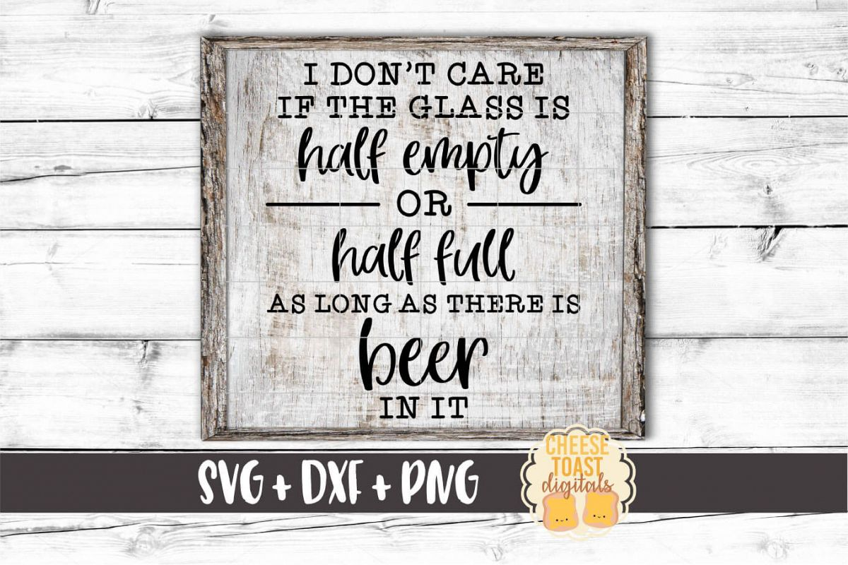 As Long As The Glass Has Beer In It - Beer SVG PNG DXF Files example image 1
