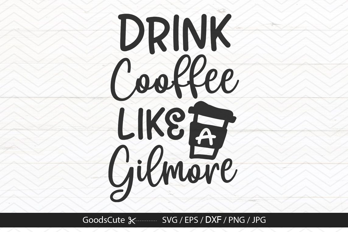 Drinking Coffee Like A Gilmore - SVG DXF JP example image 1