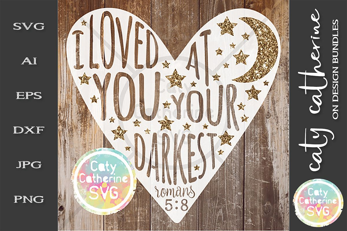 I Loved You At Your Darkest Romans SVG Religious Quote example image 1