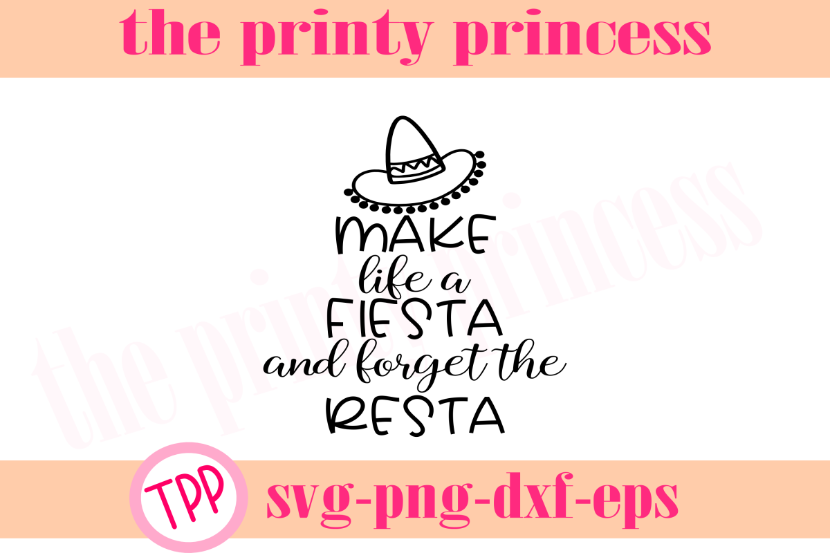 Make Life a Fiesta svg, fiesta svg, funny design file example image 1