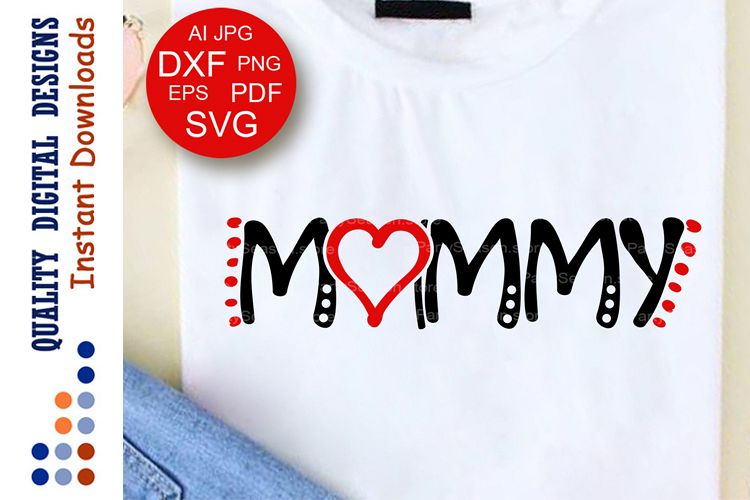 Mommy Svg files sayings Heart clipart T shirt for women example image 1