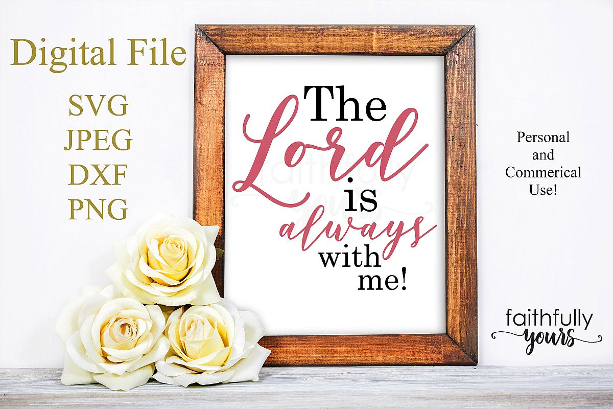 The lord is always with me svg digital cut file example image 1
