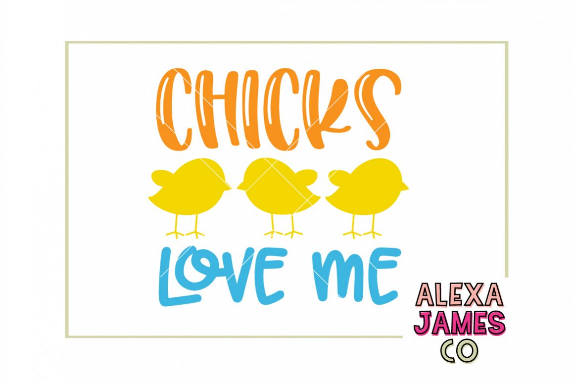 Chicks Love Me example image 1