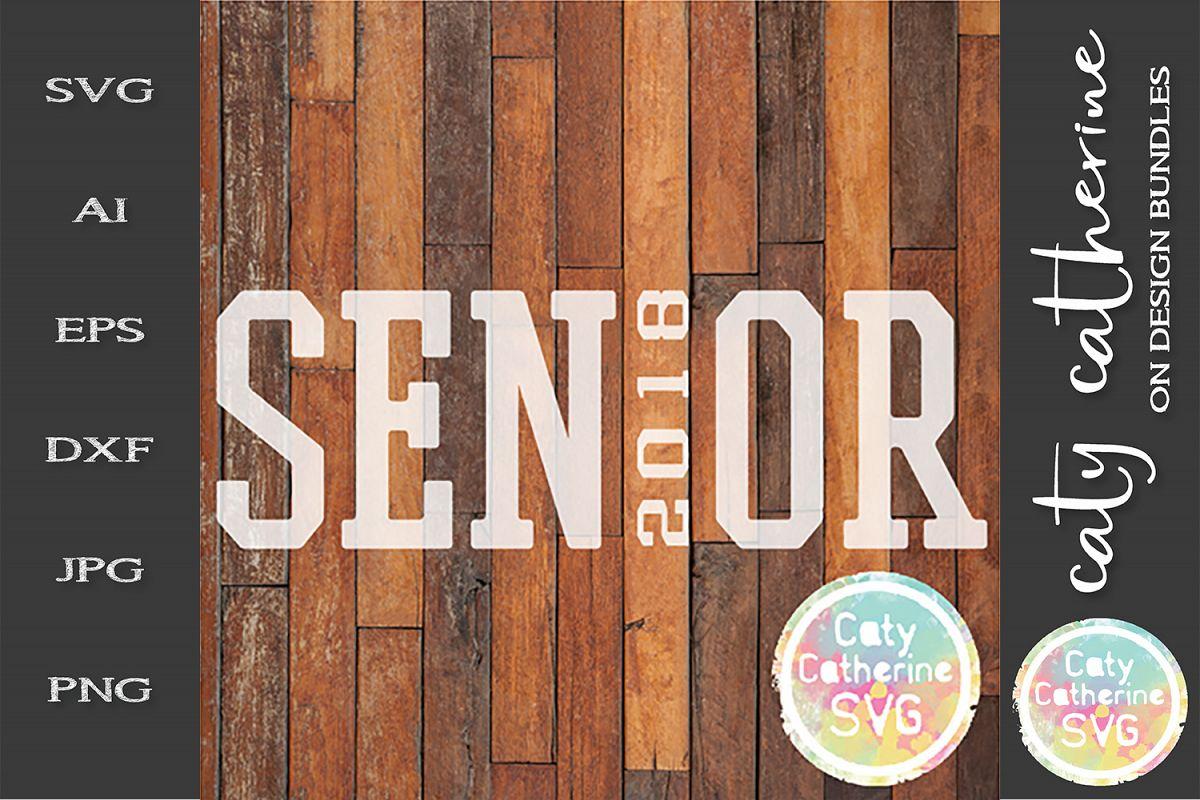Senior Graduation 2018 SVG example image 1
