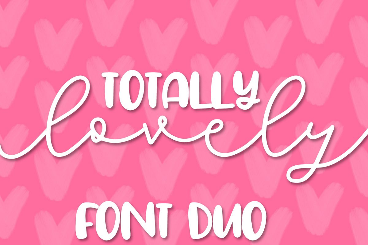 Totally Lovely - A Script & Print Font Duo example image 1
