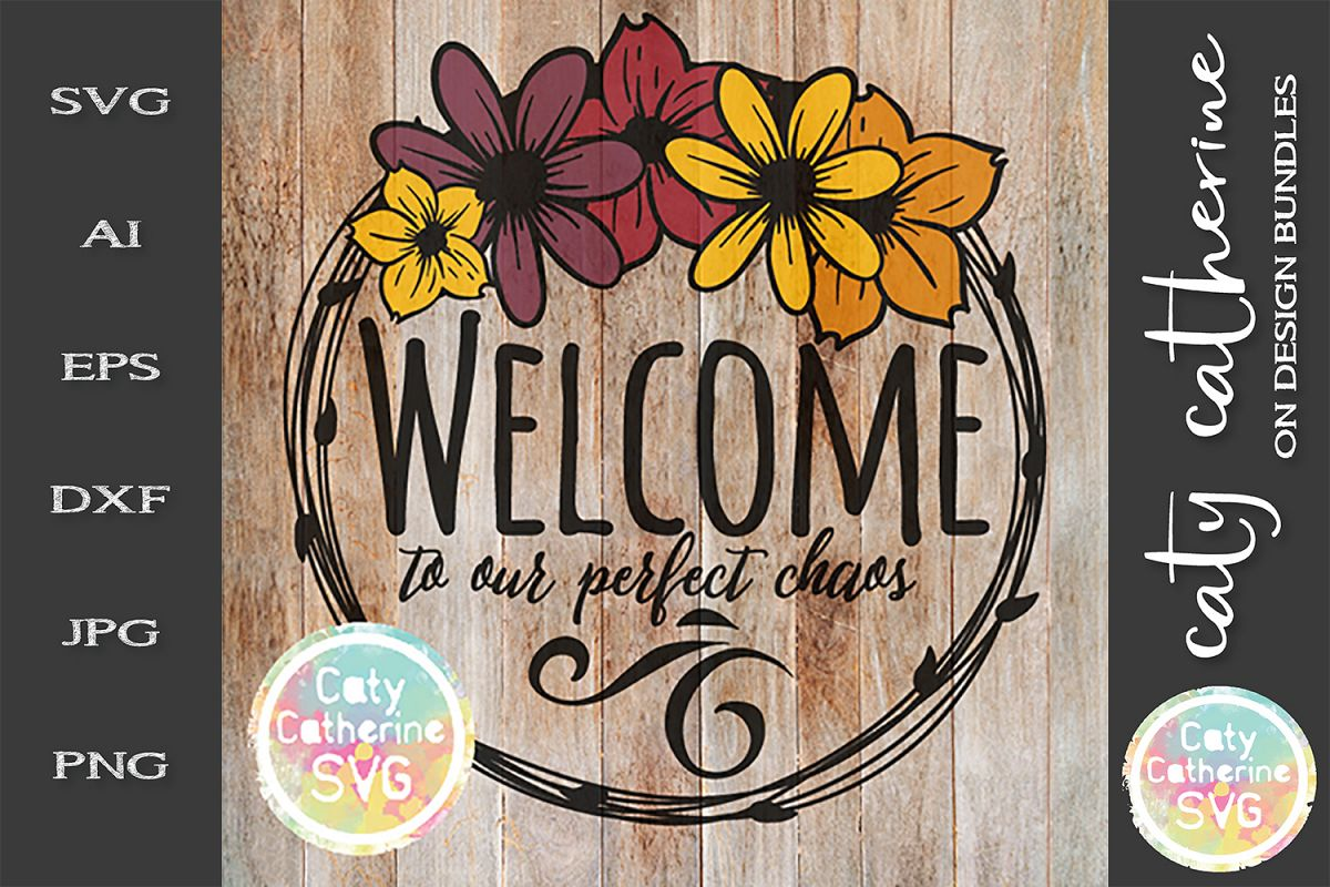 Welcome To Our Perfect Chaos Home Sign SVG Cut File example image 1