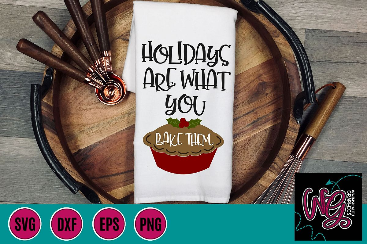 Holidays Are What You Bake Them SVG, DXF, PNG, EPS example image 1