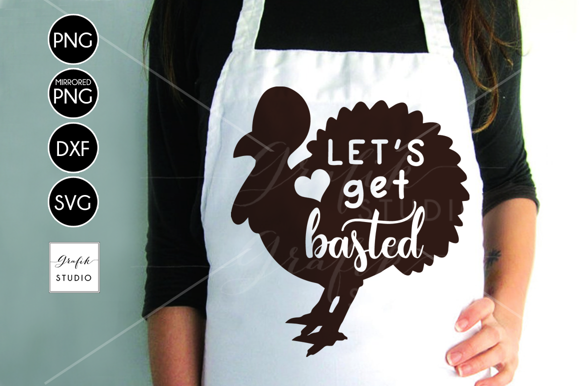 Let's Get Basted Funny Turkey Thanksgiving SVG File, DXF file, PNG file example image 1