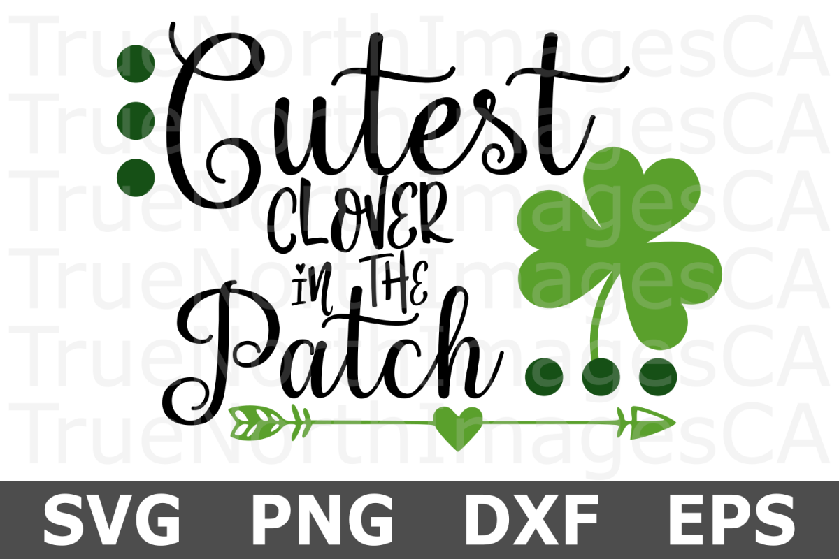 Cutest Clover in the Patch - St Patricks Day SVG Cut File example image 1