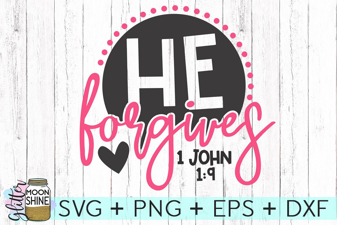 He Forgives SVG DXF PNG EPS Cutting Files example image 1
