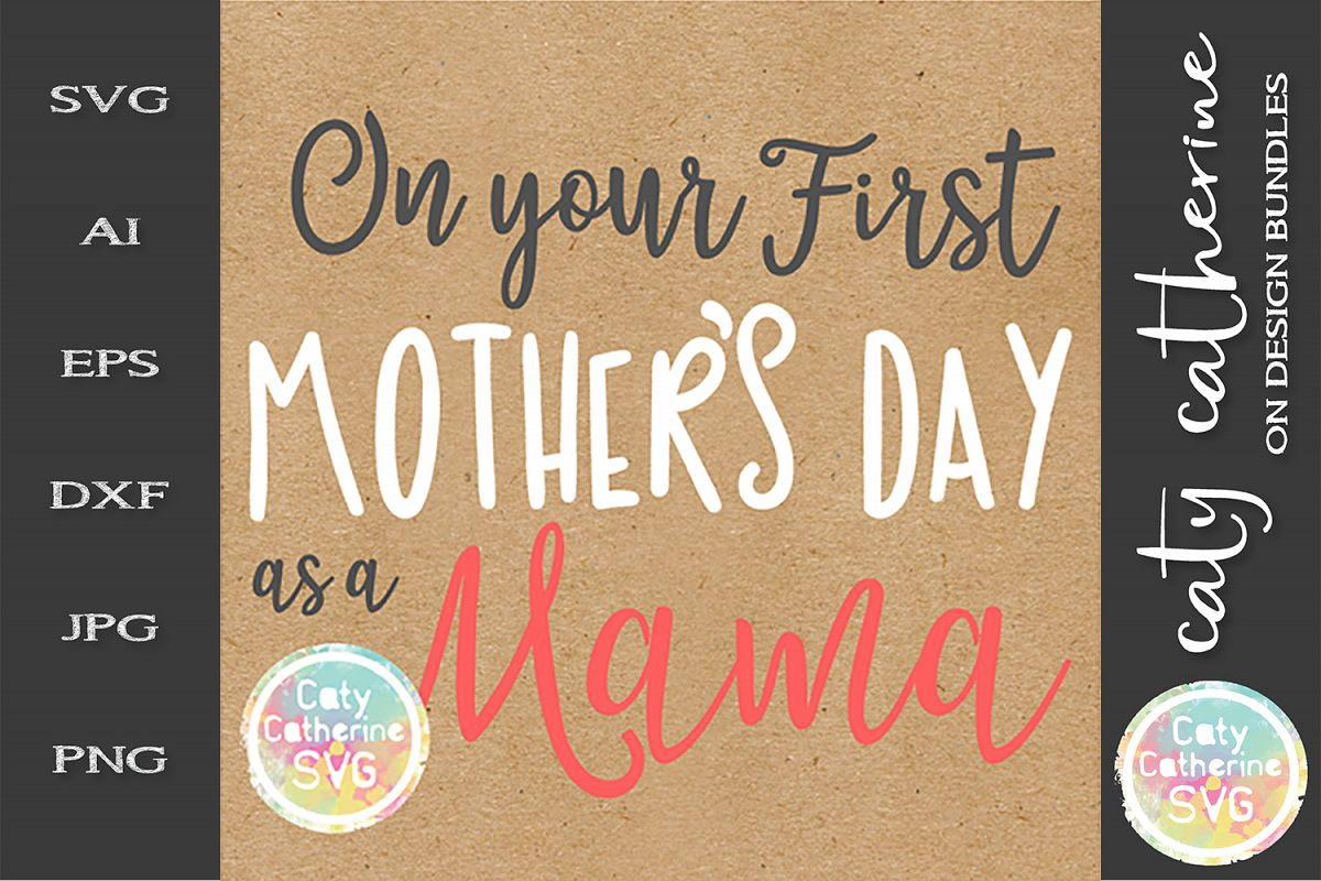 On Your First Mother's Day as A Mama SVG Cut File example image 1